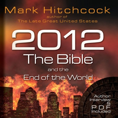 2012: The Bible and the End of the World - Unabridged CD  -     By: Mark Hitchcock