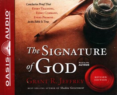 The Signature of God: Conclusive Proof That Every Teaching, Every Command, Every Promise in the Bible is True - Unabridged Audiobook  [Download] -     By: Grant R. Jeffrey