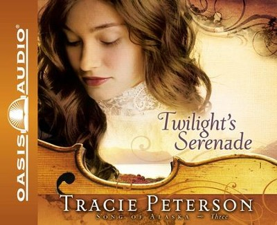 #3: Twilight's Serenade: Abridged Audiobook on CD  -     By: Tracie Peterson, Sherri Berger