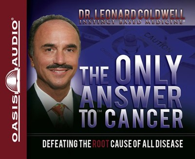 The Only Answer to Cancer Unabridged Audiobook on CD  -     Narrated By: Wes Bleed     By: Dr. Leonard Coldwell