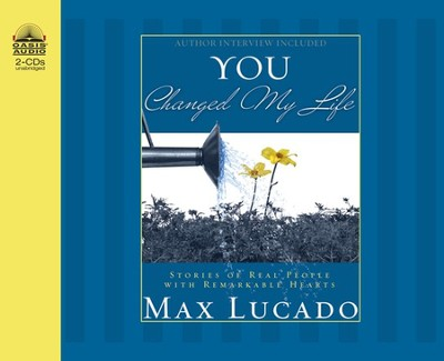 You Changed My Life Unabridged Audiobook on CD  -     By: Max Lucado