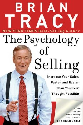 The Psychology of Selling: Increase Your Sales Faster and Easier Than You Ever Thought Possible - eBook  -     By: Brian Tracy