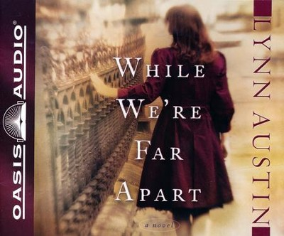 While We're Far Apart Unabridged Audiobook on CD  -     By: Lynn Austin