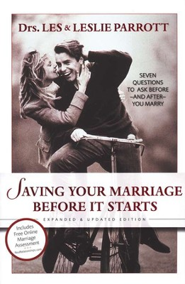 Saving Your Marriage Before it Starts, Revised: Seven Questions to Ask Before and After You Marry  -     By: Dr. Les Parrott, Dr. Leslie Parrott