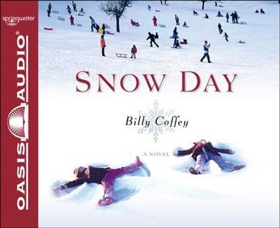 Snow Day Unabridged Audiobook on CD  -     By: Billy Coffey