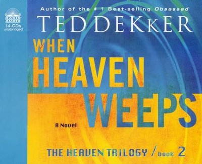 When Heaven Weeps Unabridged Audio CD  -     Narrated By: Tim Gregory     By: Ted Dekker