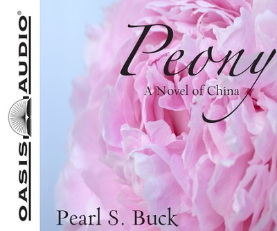 Peony: A Novel of China Unabridged Audio CD  -     Narrated By: Kirsten Potter     By: Pearl S. Buck