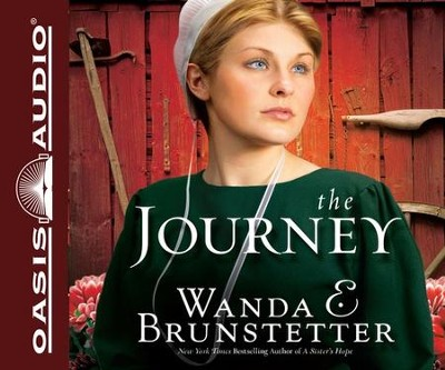 The Journey Unabridged Audio CD  -     Narrated By: Jaimee Draper     By: Wanda E. Brunstetter