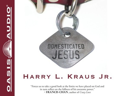 Domesticated Jesus - Unabridged Audiobook  [Download] -     Narrated By: Brandon Batchelar     By: Harry L. Kraus