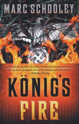 Konig's Fire   -     By: Marc Schooley