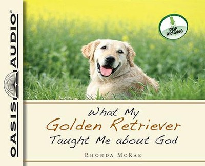 What My Golden Retriever Taught Me About God Unabridged Audio CD  -     Narrated By: Sharilynn Dunn     By: Rhonda McRae
