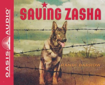 Saving Zasha Unabridged Audio CD  -     Narrated By: Roger Mueller     By: Randi G. Barrow