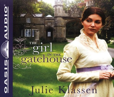 The Girl in the Gatehouse: Unabridged Audiobook on CD  -     By: Julie Klassen