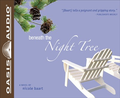 Beneath the Night Tree: Unabridged Audiobook on CD  -     By: Nicole Baart