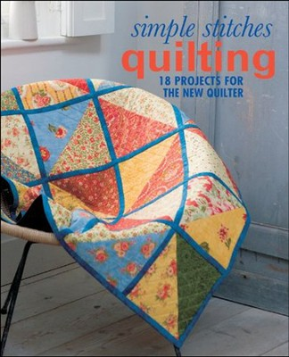 Simple Stitches: Quilting : 18 Projects for the New Quilter  -