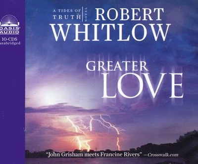 Greater Love: Unabridged Audiobook on CD  -     By: Robert Whitlow