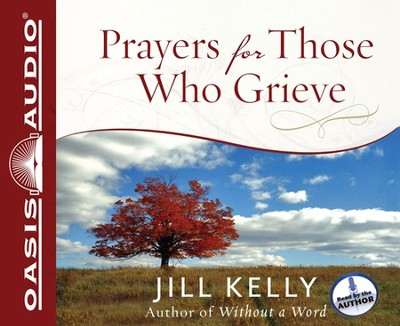 Prayers for Those Who Grieve Unabridged Audio CD  -     By: Jill Kelly