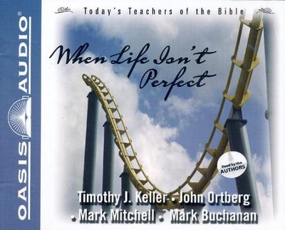 #2: When Life Isn't Perfect - Unabridged Audiobook on CD  -     By: Timothy Keller, John Ortberg, Mark Mitchell