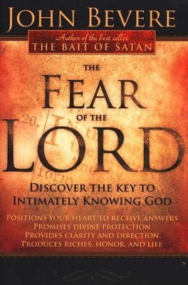 The Fear of the Lord: Discover the Key to Intimately Knowing God  -     By: John Bevere