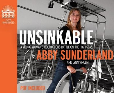 Unsinkable: A Young Woman's Courageous Battle On the High Seas - Unabridged Audiobook on CD  -     By: Abby Sunderland, Lynn Vincent
