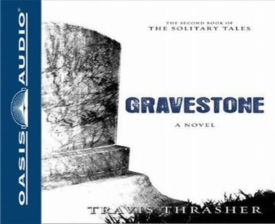 Gravestone - Unabridged Audiobook on CD  -     By: Travis Thrasher