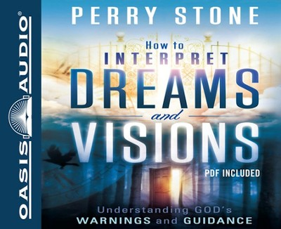 How to Interpret Dreams and Visions: Understanding God's Warnings and Guidance - Unabridged Audiobook on CD  -     By: Perry Stone