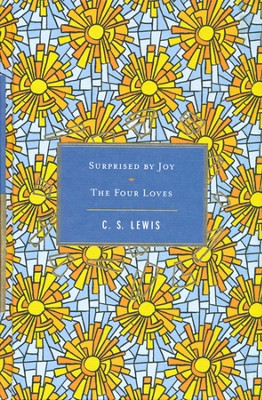 Surprised by Joy / The Four Loves  -     By: C.S. Lewis