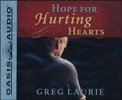 Hope for Hurting Hearts - Unabridged Audiobook on CD  -     By: Greg Laurie