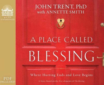 A Place Called Blessing: Where Hurting Ends and Love Begins - Unabridged Audiobook on CD  -     By: Annette Smith, John Trent