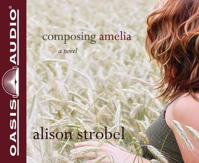 Composing Amelia Unabridged Audiobook on CD  -     By: Alison Strobel