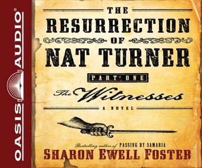 The Resurrection of Nat Turner Part 1 The Witnesses Unabridged Audiobook on CD  -     By: Sharon Ewell Foster
