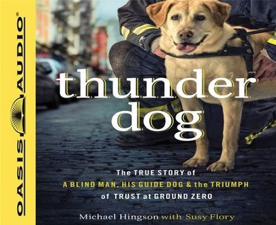 Thunder Dog Unabridged Audiobook on CD  -     By: Michael Hingson, Susy Flory