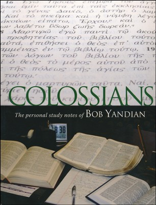Colossians: The Personal Study Notes of Bob Yandian  -     By: Bob Yandian