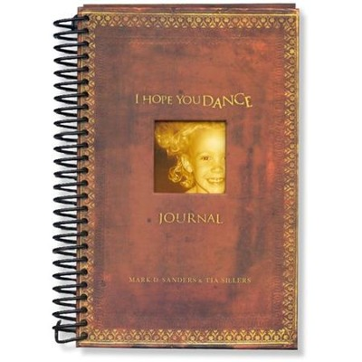 I Hope You Dance Journal   -     By: Mark D. Sanders, Tia Sillers