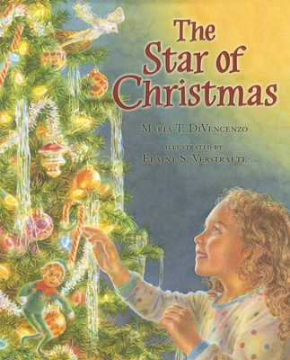 The Star of Christmas  -     By: Maria T. DiVencenzo     Illustrated By: Elaine S. Verstraete