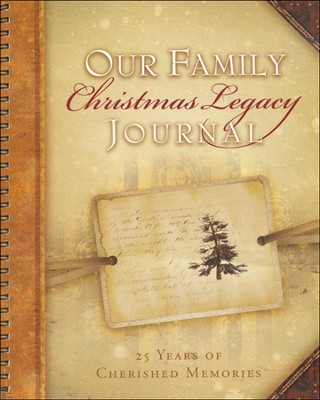 Our Family Christmas Legacy Journal, 25 Years of Cherished Memories  -     By: Casey Schutrop