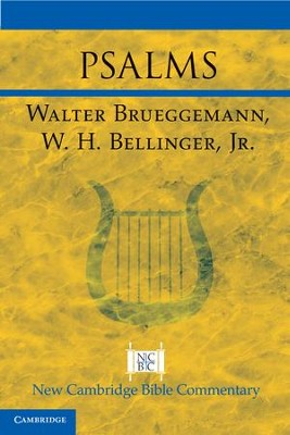 Psalms: New Cambridge Bible Commentary   -     By: Walter Brueggemann, W.H. Bellinger Jr.
