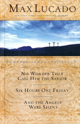 No Wonder They Call Him the Savior/Six Hours One Friday/And the Angels Were Silent (slightly imperfect)  -     By: Max Lucado