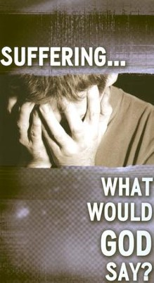 Suffering... What Would God Say?  Pack of 25    -