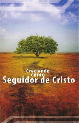 Creciendo como Seguidor de Cristo - How to Grow a Christ  Follower - Spanish  -