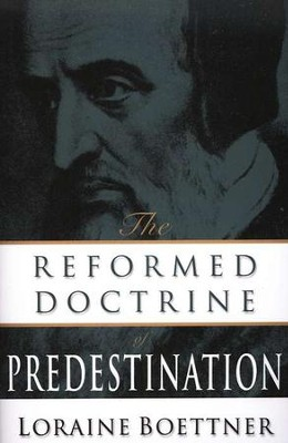 Reformed Doctrine of Predestination   -     By: Loraine Boettner