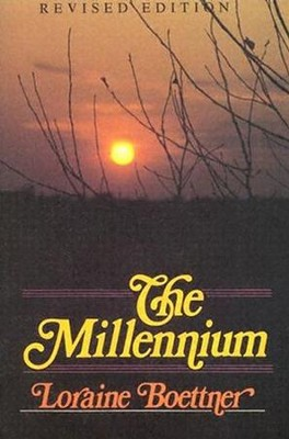 The Millennium, Revised Edition   -     By: Loraine Boettner