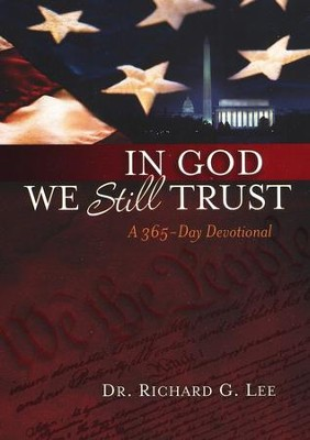 In God We Still Trust: A 365-Day Devotional   -     By: Dr. Richard G. Lee
