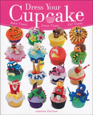 Dress Your Cupcake   -     By: Joanna Farrow