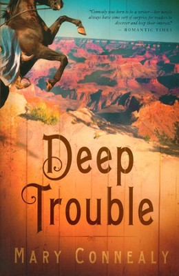 Deep Trouble, Wild West Weddings Series #2   -     By: Mary Connealy