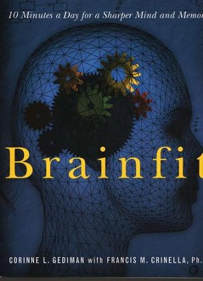 Brainfit: 10 Minutes a Day for a Sharper Mind and Memory   -     By: Corinne Lille Gediman, Francis Michael Crinella Ph.D.