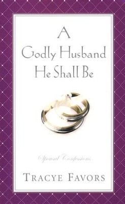 A Godly Husband He Shall Be   -     By: Tracye Favors