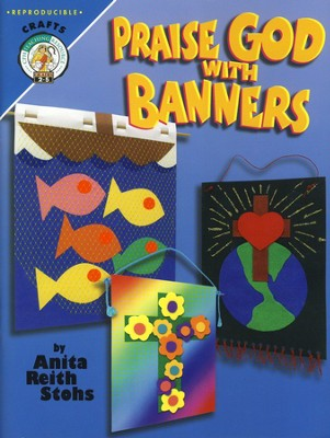 Praise God with Banners   -     By: Anita Reith Stohs