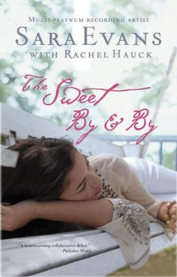 The Sweet By and By - eBook  -     By: Sara Evans, Rachel Hauck