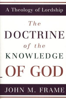 Doctrine of the Knowledge of God   -     By: John M. Frame